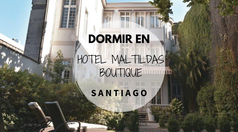 Dormir en Santiago - Hotel Maltidas Boutique