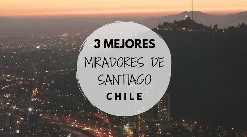 3 mejores miradores de Santiago de Chile