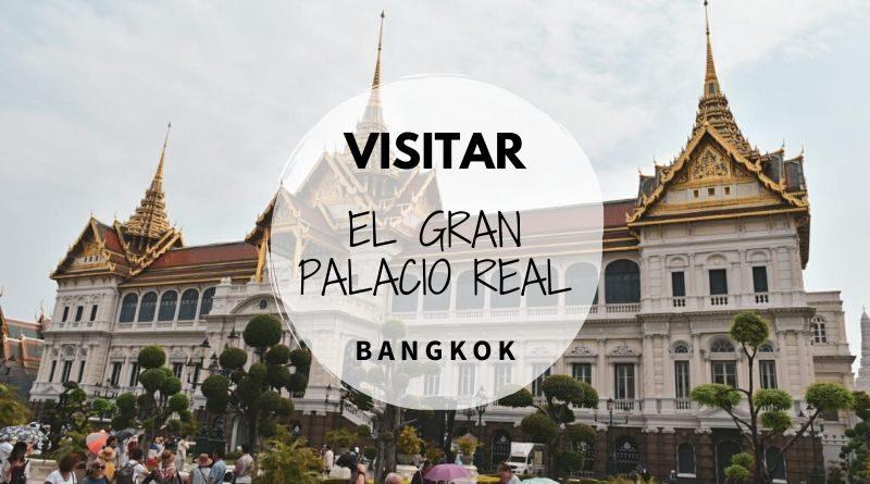 Visitar el Gran Palacio de Bangkok