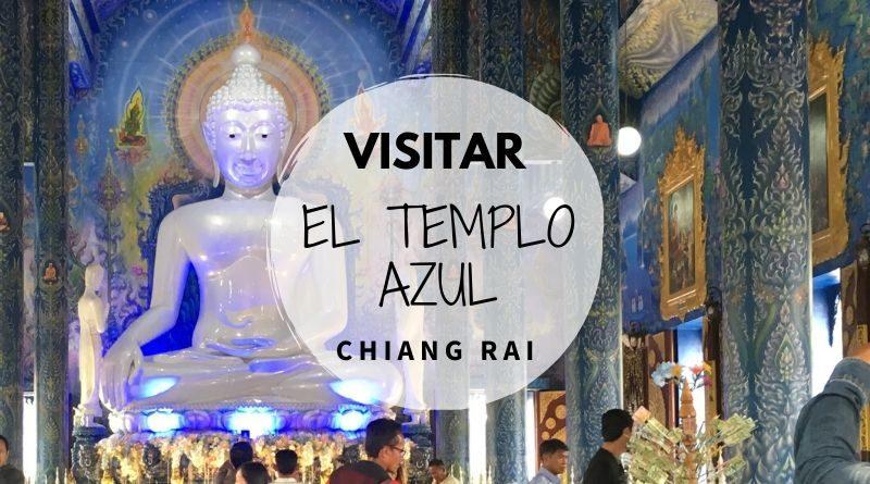 Visitar el templo azul en Chiang Rai