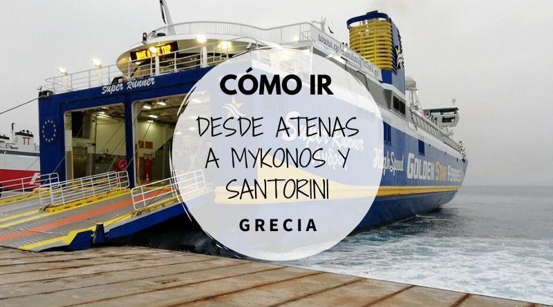 Cómo ir a Santorini y Mykonos desde Atenas