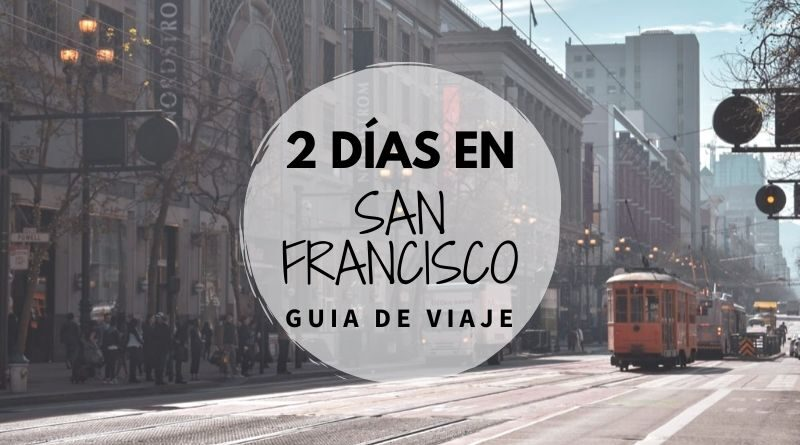 Guía para viajar a San Francisco