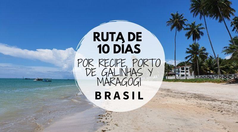 Ruta de 10 días por Recife y Porto de Galinhas y Maragogi