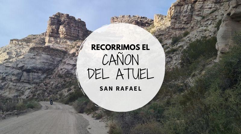 Recorrimos el Cañón del Atuel, San Rafael