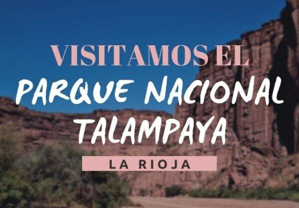 Visitamos el Parque Nacional Talampaya